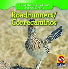 Roadrunners/ Correcaminos (Animals That Live in the Desert/ Animales D-ExLibrary