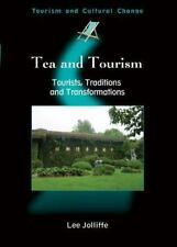 Tea And Tourism: Tourists, Traditions, and Transformations (Tourism and Cultural