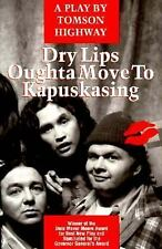 Dry Lips Oughta Move to Kapuskasing, Highway, Tomson, New Books