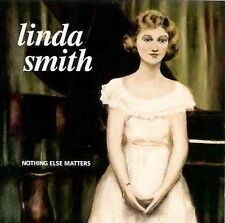 Smith, Linda Nothing Else Matters CD