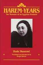 Harem Years : The Memoirs of an Egyptian Feminist, 1879-1924 by Huda Shaarawi...