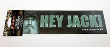 "Hunting "" Hey Jack "" Uncle Si Duck Dynasty Bumper Sicker Decal 3"" x 11"""