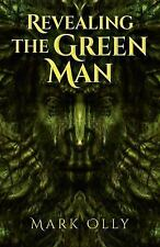 Revealing the Green Man by Mark Olly (2016, Paperback)