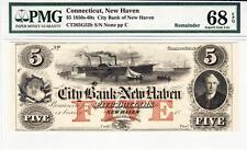 1850's-60's $5 Connecticut, New Haven Pmg Superb Gem Unc. 68Epq-Wow Rare Grade!