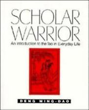 Scholar Warrior: An Introduction to the Tao in Everyday Life Deng, Ming-Dao Pap