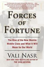 Forces of Fortune: The Rise of the New Muslim Middle Class and What It Will Mean