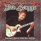 Boz Scaggs - Might Have to Cry (2002)