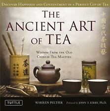 The Ancient Art of Tea : Wisdom from the Old Chinese Tea Masters by Warren...