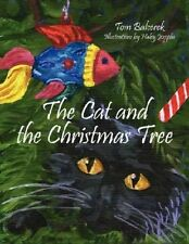 The Cat and the Christmas Tree NEW by Tom Balcerek