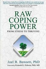 Raw Coping Power : From Stress to Thriving by Joel B. Bennett (2014, Paperback)