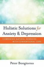 Holistic Solutions for Anxiety and Depression : Combining Natural Remedies...