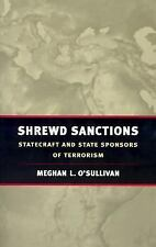 Shrewd Sanctions : Economic Statecraft in an Age of Global Terrorism by...