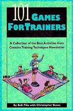 101 Games for Trainers : A Collection of the best Activities from Creative...