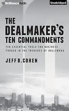 The Dealmaker's Ten Commandments : Ten Essential Tools for Business Forged in...