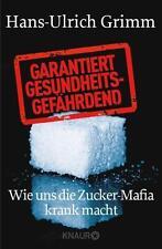 Garantiert gesundheitsgefährdend - Hans-Ulrich Grimm - UNGELESEN