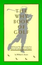 The Why Book of Golf by William C. Kroen