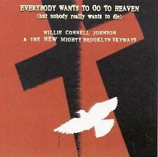 Everybody Wants To Go To Heaven by Willie Connell Johnson  New  Free US Shipping
