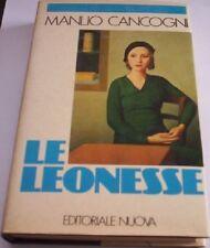 Le leonesse - Manlio Cancogni,  1982,  Editoriale Nuova