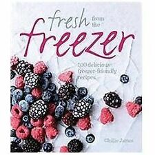 The Foolproof Freezer Cookbook: Prepare-ahead meals, Stress-free entertaining, M