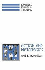 Cambridge Studies in Philosophy: Fiction and Metaphysics by Amie L. Thomasson...