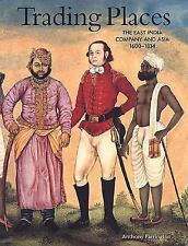 Trading Places: The East India Company and Asia, Farrington, Anthony, Very Good