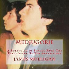 MEDJUGORJE: a Portfolio of Images from the Early Years of the Apparitions by...