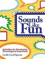 Sounds Like Fun: Activities for Developing Phonological Awareness, Rev-ExLibrary
