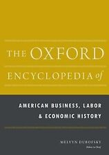 The Oxford Encyclopedia of American Business, Labor, and Economic History: 2-Vol