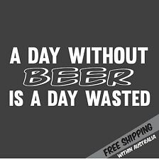 A DAY WITHOUT BEER Sticker Decal Funny Aussie VB Tooheys Car Ute