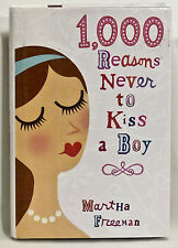 Brand New! Book 1000 Reasons Never to Kiss a Boy by Martha Freeman