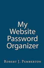 My Website Password Organizer: One Place to Organize Every Website Login and...