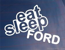 Comer dormir Ford Funny euro car/van/window / bumper/laptop calcomanía / etiqueta adhesiva