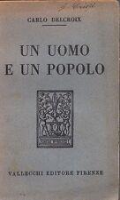 UN UOMO E UN POPOLO CARLO DELCROIX VALLECCHI (RA609)