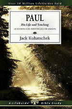 """Paul: His Life and Teaching"" Jack Kuhatschek; A LifeGuide Bible Study"