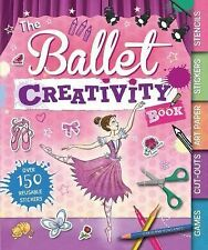 The Ballet Creativity Book: With Games, Cut-Outs, Art Paper, Stickers, and Stenc