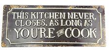 Blechschild YOU´RE THE COOK Koch Küchenschild