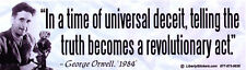 In A Time Of Universal Deceit..- George Orwell Magnetic Bumper Sticker Magnet