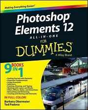 Photoshop Elements 12 All-In-One for Dummies by Ted Padova and Barbara...