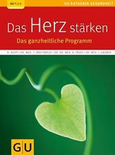Das Herz stärken: Ganzheitliche Selbsthilfe bei Infarkt und Herzschwäche (GU Rat
