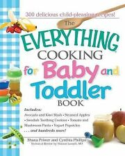 Everything Cooking for Baby and Toddler Book: 300 Delicious, Easy Recipes to...