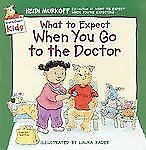 What to Expect When You Go to the Doctor by Heidi Murkoff (2000, Paperback)
