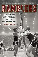 Ramblers : Loyola-Chicago 1963 - The Team That Changed the Color of College...