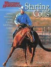 Starting Colts: Catching / Sacking Out / Driving / First Ride / First 30 Days /