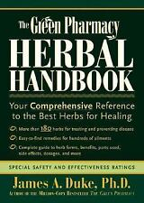 The Green Pharmacy Herbal Handbook : Your Comprehensive Reference to the Best...