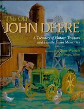 This Old John Deere : A Treasury of Vintage Tractors and Family Farm Memories...