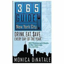 365 Guide New York City : Drink. Eat. Save. Every Day of the Year. a Guide to...
