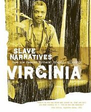 Virginia Slave Narratives : From the Federal Writers' Project, 1936-1938...