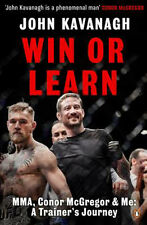 Win or Learn: MMA, Conor Mcgregor and Me: A Trainer's Journey 9781844883813