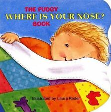 Pudgy Board Bks.: The Pudgy Where Is Your Nose? Book by Grosset and Dunlap...