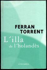 L´ILLA DE L´HOLANDES - FERRAN TORRENT - EN CATALAN